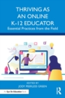 Thriving as an Online K-12 Educator : Essential Practices from the Field - eBook