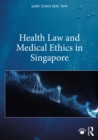 Health Law and Medical Ethics in Singapore - eBook
