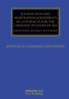 Jurisdiction and Arbitration Agreements in Contracts for the Carriage of Goods by Sea : Limitations on Party Autonomy - eBook
