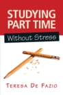 Studying Part Time Without Stress - eBook