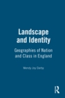Landscape and Identity : Geographies of Nation and Class in England - eBook