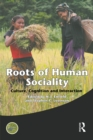 Roots of Human Sociality : Culture, Cognition and Interaction - eBook