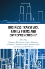 Business Transfers, Family Firms and Entrepreneurship - eBook