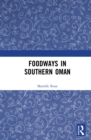 Foodways in Southern Oman - eBook