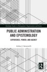 Public Administration and Epistemology : Experience, Power, and Agency - eBook