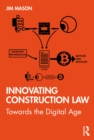 Innovating Construction Law : Towards the Digital Age - eBook