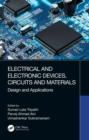 Electrical and Electronic Devices, Circuits and Materials : Design and Applications - eBook