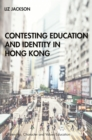 Contesting Education and Identity in Hong Kong - eBook