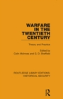 Warfare in the Twentieth Century : Theory and Practice - eBook