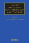 Liability Regimes in Contemporary Maritime Law - eBook