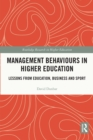 Management Behaviours in Higher Education : Lessons from Education, Business and Sport - eBook