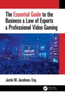 The Essential Guide to the Business & Law of Esports & Professional Video Gaming - eBook