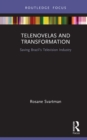 Telenovelas and Transformation : Saving Brazil's Television Industry - eBook
