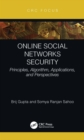 Online Social Networks Security : Principles, Algorithm, Applications, and Perspectives - eBook