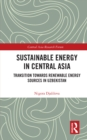 Sustainable Energy in Central Asia : Transition Towards Renewable Energy Sources in Uzbekistan - eBook