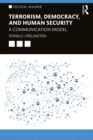 Terrorism, Democracy, and Human Security : A Communication Model - eBook