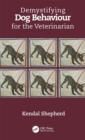 Demystifying Dog Behaviour for the Veterinarian - eBook