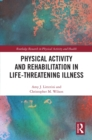 Physical Activity and Rehabilitation in Life-threatening Illness - eBook
