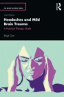 Headaches and Mild Brain Trauma : A Practical Therapy Guide - eBook