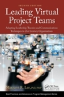 Leading Virtual Project Teams : Adapting Leadership Theories and Communications Techniques to 21st Century Organizations - eBook