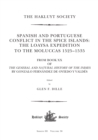 Spanish and Portuguese Conflict in the Spice Islands: The Loaysa Expedition to the Moluccas 1525-1535 : From Book XX of The General and Natural History of the Indies by Gonzalo Fernandez de Oviedo y V - eBook