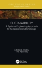 Sustainability : A Systems Engineering Approach to the Global Grand Challenge - eBook