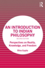 An Introduction to Indian Philosophy : Perspectives on Reality, Knowledge, and Freedom - eBook