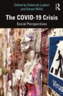The COVID-19 Crisis : Social Perspectives - eBook
