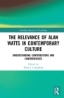 The Relevance of Alan Watts in Contemporary Culture : Understanding Contributions and Controversies - eBook