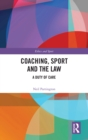 Coaching, Sport and the Law : A Duty of Care - eBook