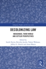 Decolonizing Law : Indigenous, Third World and Settler Perspectives - eBook