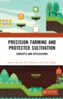 Precision Farming and Protected Cultivation : Concepts and Applications - eBook