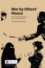 War by Others' Means : Delivering Effective Partner Force Capacity Building - eBook