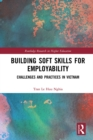 Building Soft Skills for Employability : Challenges and Practices in Vietnam - eBook