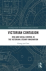 Victorian Contagion : Risk and Social Control in the Victorian Literary Imagination - eBook