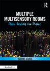 Multiple Multisensory Rooms: Myth Busting the Magic : Myth Busting the Magic - eBook