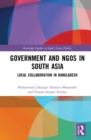 Government and NGOs in South Asia : Local Collaboration in Bangladesh - eBook