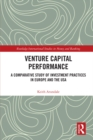 Venture Capital Performance : A Comparative Study of Investment Practices in Europe and the USA - eBook