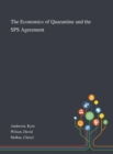 The Economics of Quarantine and the SPS Agreement - Book