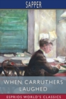 When Carruthers Laughed (Esprios Classics) - Book