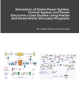 Simulation of Some Power System and Power Electronics Case Studies Using Matlab and PowerWorld Simulator Programs - Book