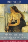 Maria; or, The Wrongs of Woman (Esprios Classics) - Book