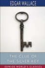 The Clue of the Silver Key (Esprios Classics) - Book