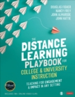 The Distance Learning Playbook for College and University Instruction : Teaching for Engagement and Impact in Any Setting - Book