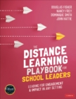 The Distance Learning Playbook for School Leaders : Leading for Engagement and Impact in Any Setting - Book