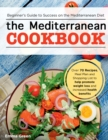 The Mediterranean Cookbook : Beginner's Guide to Success on the Mediterranean Diet with Over 70 Recipes, Meal Plan and Shopping List to help promote weight loss and increased health benefits - Book