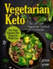 Vegetarian Keto : The Low Carb Vegetarian Cookbook for Ketotarians. Easy Vegan Ketogenic Diet Recipes for Weight Loss - Book