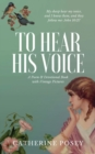 To Hear His Voice : Poem and Devotional Book - Book