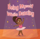 Being Myself While Dancing - Book