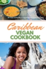 Caribbean Vegan Cookbook : 30+ Tasty and Healthy Curated Recipes to Impress and Enjoy - Book